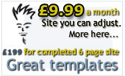 More information on www.YourSiteMaker.co.uk sites for £9.99 a month